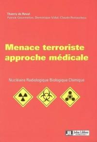 Menace terroriste approche médicale : Nucléaire, Radiologie, Biologique, Chimique