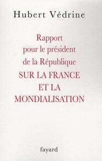 Rapport pour le président de la République sur la France et la mondialisation