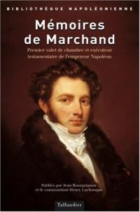 Mémoires de Marchand : Premier valet de chambre et exécuteur testamentaire de Napoléon