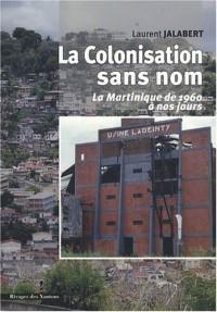 La Colonisation sans nom : La Martinique de 1960 à nous jours