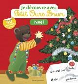 Je découvre Noël avec Petit Ours Brun: Je découvre avec Petit Ours Brun