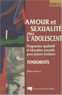 Amour et sexualité chez l'adolescent : Programme qualitatif d'éducation sexuelle pour jeunes hommes