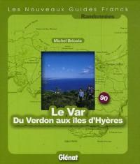 Le Var Du Verdon aux îles d'Hyères