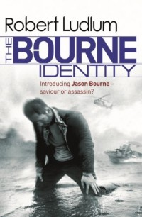 The Bourne Identity: The Bourne Saga: Book One
