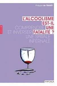 L'alcoolisme est-il une fatalité ? Comprendre et inverser une spirale infernale