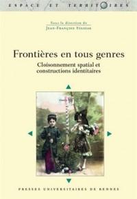 Frontières en tous genres: Cloisonnement spatial et constructions identitaires