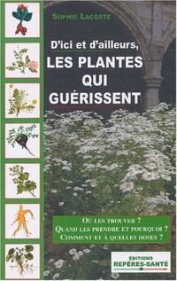 D'ici et d'ailleurs, les plantes qui guérissent