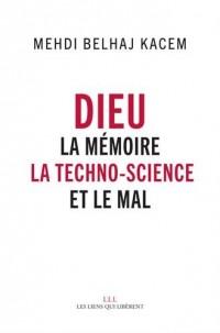 Dieu : La mémoire, la techno-science et le Mal