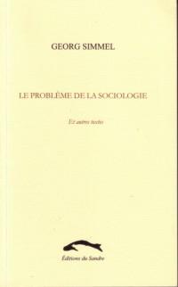 Probleme de la Sociologie et Autres Textes