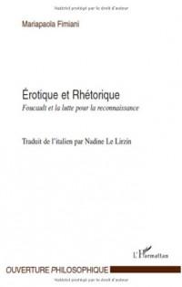 Erotique et Rhétorique : Foucault et la lutte pour la reconnaissance