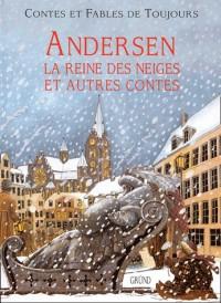Andersen : La Reine des Neiges et autres contes