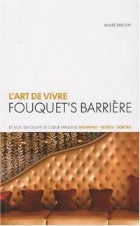 L'art de vivre Fouquet's Barriere
