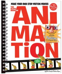 The The Klutz Book of Animation: How to Make Your Own Stop Motion Movies