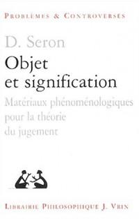 Objet et signification. : Matériaux phénoménologiques pour la théorie du jugement