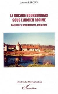 Bocage Bourbonnais Sous l'Ancien Regime Seigneurs Proprietai