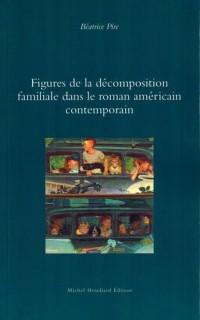 Figures de la décomposition familiale dans le roman contemporain américain