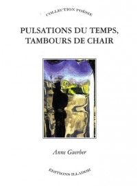 Pulsations du temps, tambours de chair