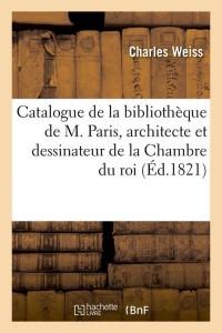 Catalogue de la Biblio de M  Paris  ed 1821