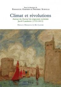 Climat et révolutions autour du Journal du négociant rochelais Jacob Lambertz 1733-1813