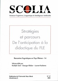 Scolia, N 17/2003. Strategies et Parcours. de l'Anticipation a la Did Actique du Fle