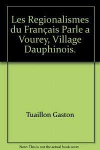 Les régionalismes du français parlé à Vourey, village dauphinois