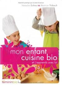 Mon enfant cuisine bio : Et j'apprends avec lui