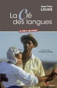 La clé des langues - La fièvre du voyage