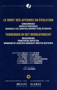 Le droit des affaires en évolution : Concurrence Aspects pratiques auxquels les juristes doivent être attentifs Edition bilingue français-néerlandais