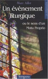 Un événement liturgique : Ou le sens d'un motu proprio