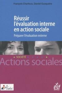 Réussir l'évaluation interne en action sociale : Préparer l'évaluation externe