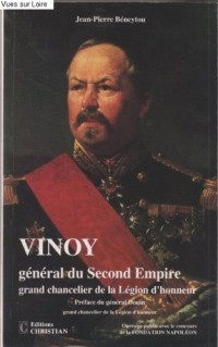 Vinoy: Général du Second Empire grand chancelier de Légion d'Honneur