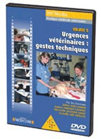 Urgences veterinaires grestes techniques vol5