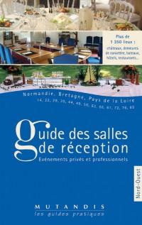Guide des salles de réception : événements privés et professionnels. : Tome 3, Nord-Ouest : Normandie, Bretagne, Pays de la Loire