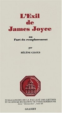 L'exil de James Joyce, ou, L'art du remplacement