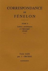 Correspondance de Fénelon, tome 2 : Lettres antérieures à l'épiscopat, 1670-1695