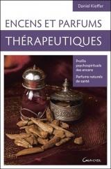 Encens et parfums thérapeutiques - Profils psychospirituels des encens - Parfums naturels de santé