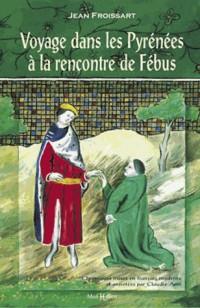 Voyage Dans les Pyrenees a la Rencontre de Febus