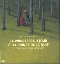 La princesse du jour et le prince de la nuit ou Comment sont nées les histoires