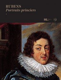 Rubens : Portraits princiers