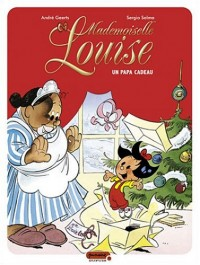 Mademoiselle Louise, Tome 1 : Un papa cadeau