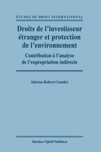 Droits de L'investisseur E'tranger et Pprotection de L'environment: Contribution a L'analyse de L'expropriation indirecte