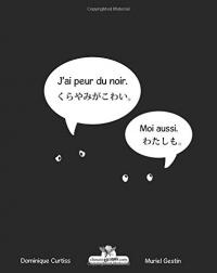 J'ai peur du noir.  - Kurayami ga kowai. (Édition bilingue français - japonais.)