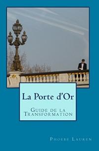 La Porte d'Or: Guide de la Transformation