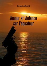 Amour et Violence Sur l'Equateur