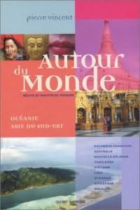 Atour du Monde : Océanie, Asie du Sud-Est