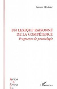 Un lexique raisonné de la compétence : Fragments de praxéologie