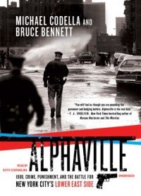 Alphaville: 1988, Crime, Punishment, and the Battle for New York City's Lower East Side Library Edition