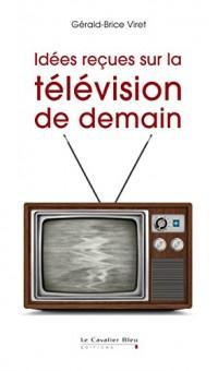 La télé de demain : les coulisses d'une révolution