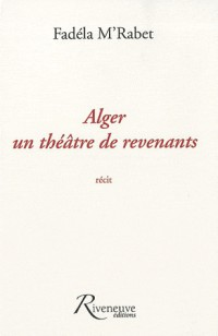 ALGER UN THEATRE DE REVENANTS