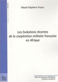Les évolutions récentes de la coopération militaire française en Afrique